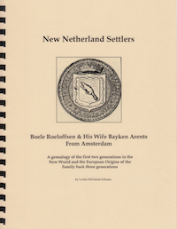 New Netherland Settlers. Boele Roeloffsen & His Wife Bayken Arents From Amsterdam with information on the European Origins of the Family.